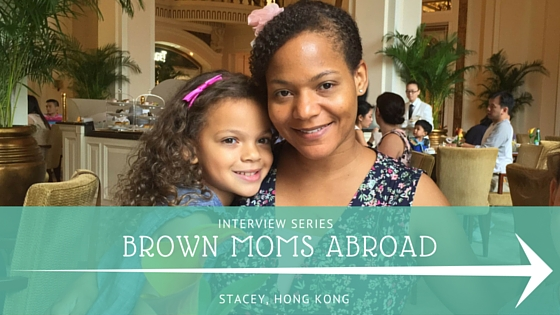 Brown Mom Abroad: An Interview with a Hong Kong Mom