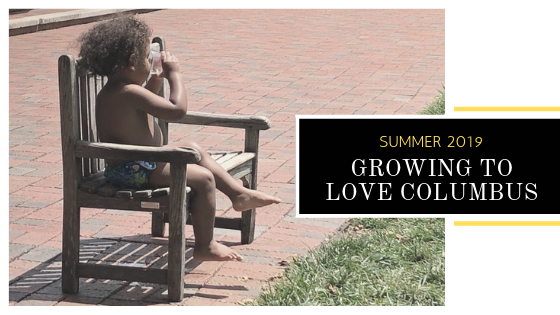 Summer 2019: Growing to Love Columbus